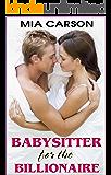 Babysitter For The Billionaire #1 (Billionaire Babysitter Series)