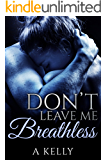 Don't Leave Me Breathless: Book 1 in the Summer-Scipio Trilogy