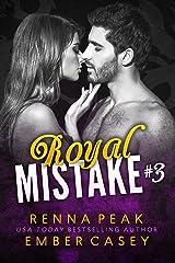 Royal Mistake #3 Kindle Edition