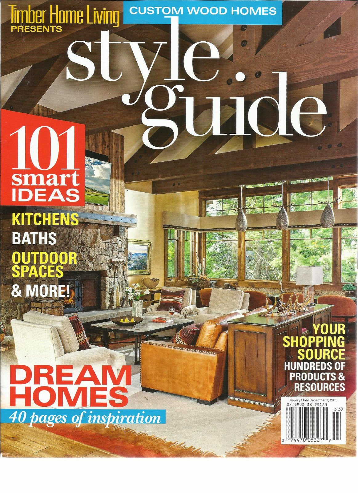 CUSTOM WOOD HOMES, TIMBER HOME LIVING STYLE GUIDE, FALL, 2015 ~