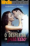 O Despertar da paixão: Conto Spin-off (Anônimos Obscenos) (Portuguese Edition)