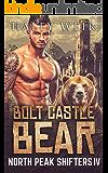 Bolt Castle Bear (North Peak Shifters Book 4)
