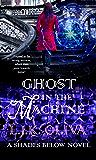 Ghost In The Machine (Shades Below Book 3)