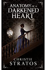 Anatomy of a Darkened Heart (Dark Victoriana Collection Book 1) Kindle Edition