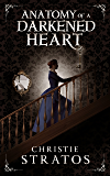 Anatomy of a Darkened Heart (Dark Victoriana Collection Book 1)