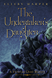 The Undertaker's Daughter (Victorian Ghost Mystery Book 1)