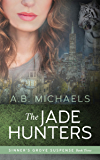 The Jade Hunters (Sinner's Grove Suspense Book 3)