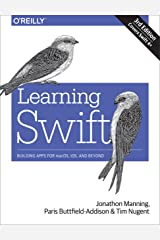 Learning Swift: Building Apps for macOS, iOS, and Beyond Kindle Edition