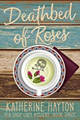 Deathbed of Roses (Tea Shop Cozy Mystery Book 3) Kindle Edition