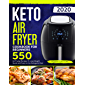Keto Air Fryer Cookbook For Beginners: 550 Air Frying Recipes To Lose Weight Quick and Easy on the Ketogenic Diet (Keto Air Fryer Recipes) (English Edition)