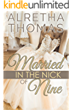 Married in the Nick of Nine (Cass & Nick Book 1)