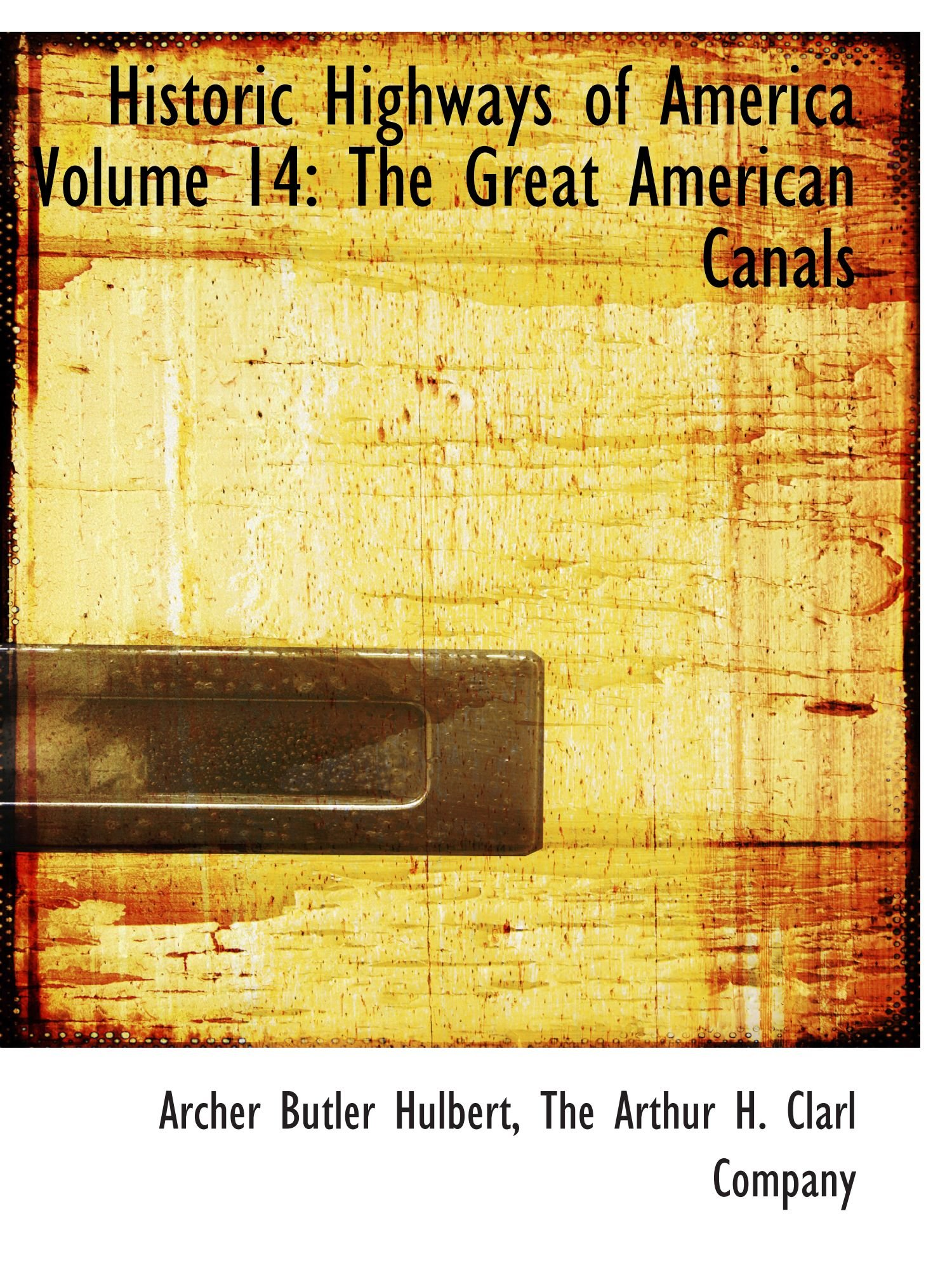Download Historic Highways of America Volume 14: The Great American Canals ebook