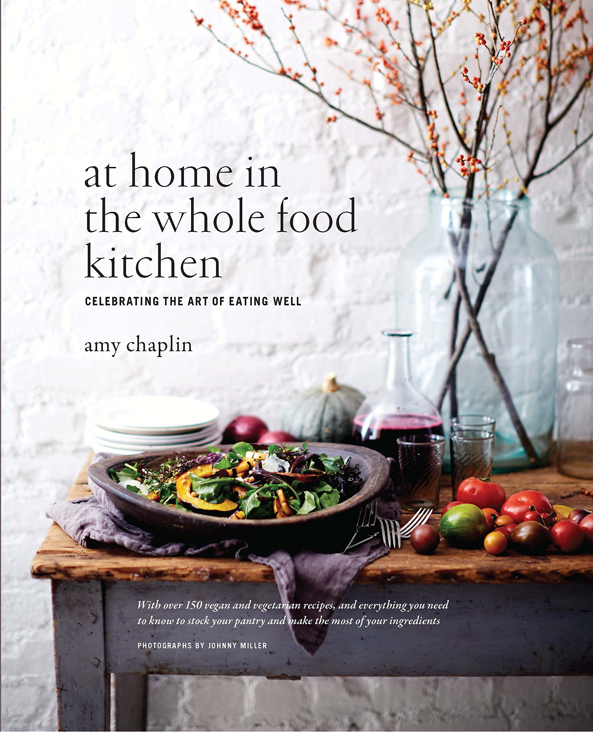 At Home in the Whole Food Kitchen: Celebrating the Art of Eating ...