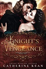 A Knight's Vengeance (Knight's Series Book 1) Kindle Edition