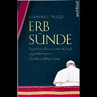 Erbsünde: Papst Franziskus einsamer Kampf gegen Korruption, Gewalt und Erpressung