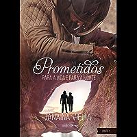 Prometidos: para a vida e para a morte (Livro 3 - Parte 1 - Edição Integral) (Saga Prometidos)