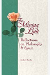 The Missing Link: Reflections on Philosophy and Spirit Kindle Edition