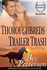 THOROUGHBREDS AND TRAILER TRASH (Second Chance Book 1) Kindle Edition
