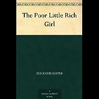 The Poor Little Rich Girl (免费公版书) (English Edition)