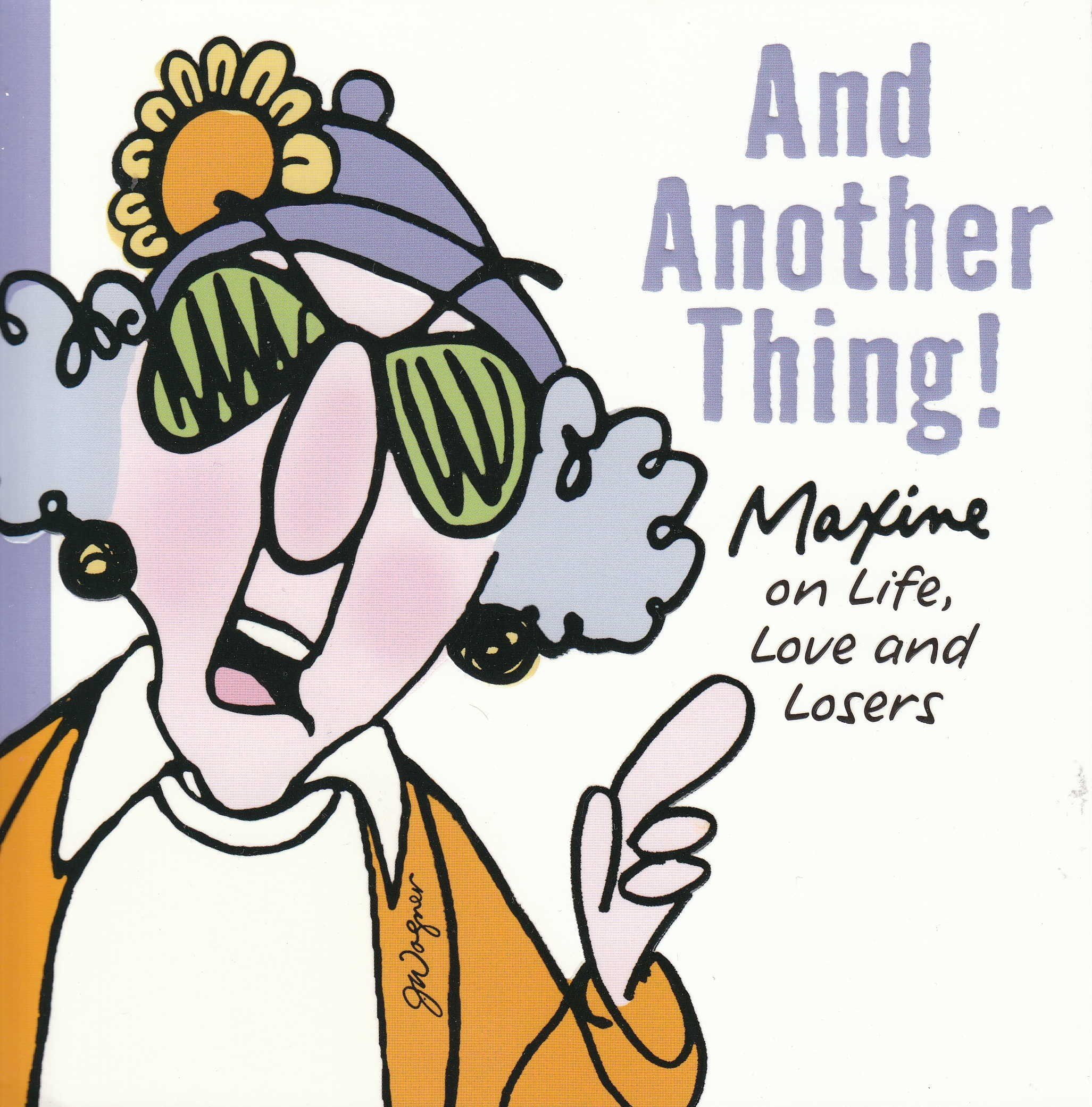 And Another Thing Maxine On Life Love And Losers Shoebox Humer
