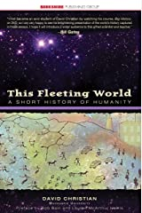 This Fleeting World: A Short History of Humanity (This World of Ours) (English Edition) eBook Kindle