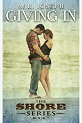 Giving In: The Shore Series Kindle Edition