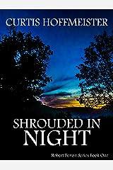 Shrouded in Night (Robert Benoit Series Book 1) Kindle Edition