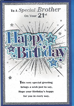 Brother 21st Birthday Card To A Special Brother On Your 21st Happy