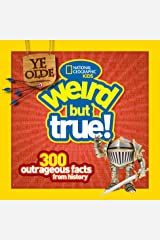 Ye Olde Weird But True: 300 Outrageous Facts from History Paperback