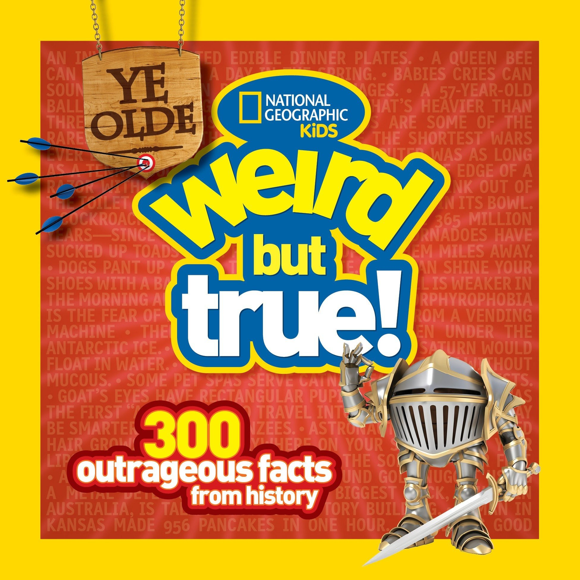 Ye Olde Weird But True: 300 Outrageous Facts from History by Brand: National Geographic Children's Books (Image #1)