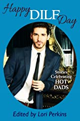 Happy DILF Day: Stories Celebrating Hot Dads Kindle Edition