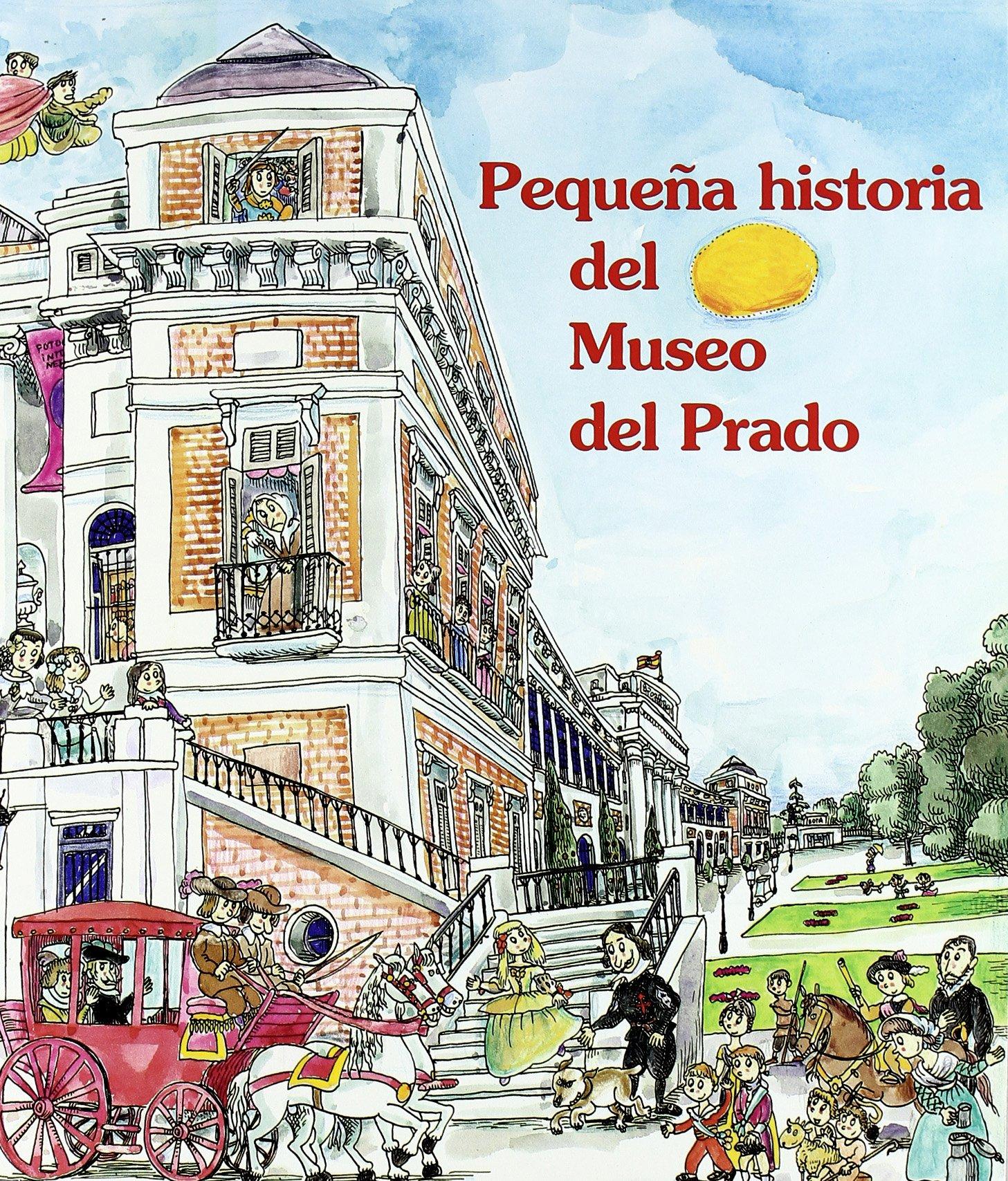 Pequeña Historia del Museo del Prado Pequeñas historias: Amazon.es: García Padrino, Jaime, Solana, Lucía, Bayés de Luna, Pilarín: Libros