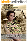 The Broken Hearted Bride (Inspirational Western Brides Book 2)