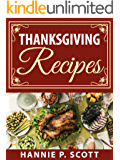 Thanksgiving Recipes: 150+ Delicious Family Holiday Recipes (2017 Edition)