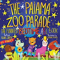 The Pajama Zoo Parade: The Funniest Bedtime ABC Book (Short and Funny Bedtime Stories for Children Ages 3-5, that Every Parent will Enjoy) (The Funniest ABC Books)