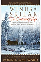 Winds of Skilak: The Continuing Saga of one couple's adventures and survival in the Alaskan wilderness Kindle Edition
