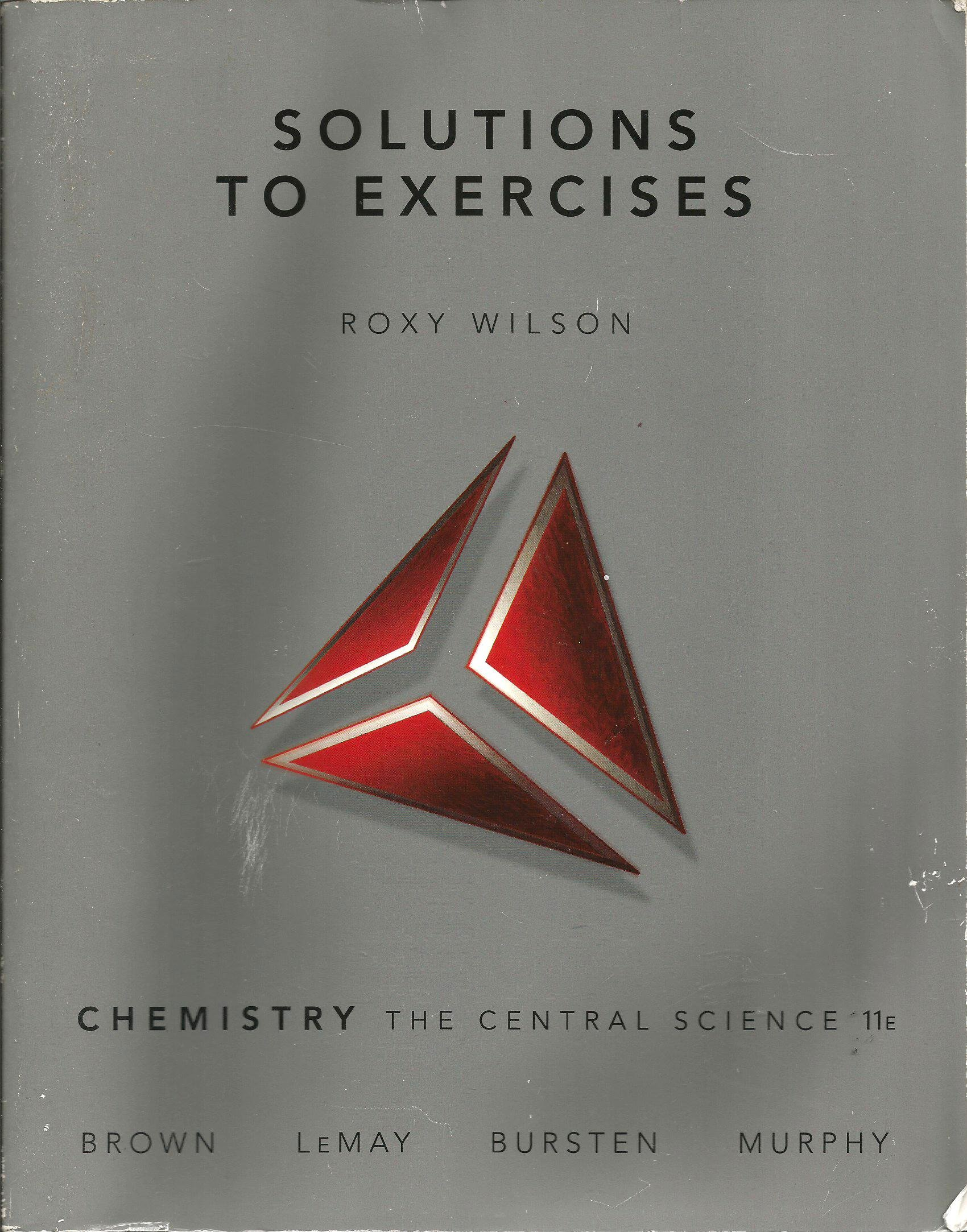 Solutions to Exercises Chemistry, The Central Science [SOLUTIONS MANUAL  ONLY] 11th edition: Amazon.com: Books