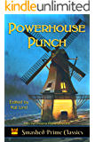 Powerhouse Punch (Smashed Prime Classics Book 2)
