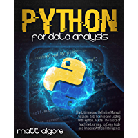 Python For Data Analysis: The Ultimate and Definitive Manual to Learn Data Science and Coding With Python. Master The…