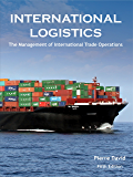 International Logistics: The Management of International Trade Operations (English Edition)
