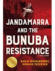 Jandamarra and the Bunuba Resistance: A True Story