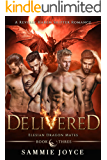 Delivered (Elesian Dragon Mates Book 3)