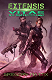 Extensis Vitae: The Shattered Land