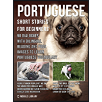 Portuguese Short Stories For Beginners: 50 Dialogues with Bilingual Reading and Pugs images to Learn Portuguese Vocabulary