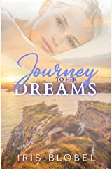 Journey to her Dreams - An Australian / Irish Romance Novel Kindle Edition