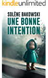 Une bonne intention (French Edition)