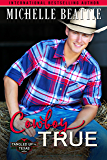 Cowboy True (Tangled Up in Texas Book 2)
