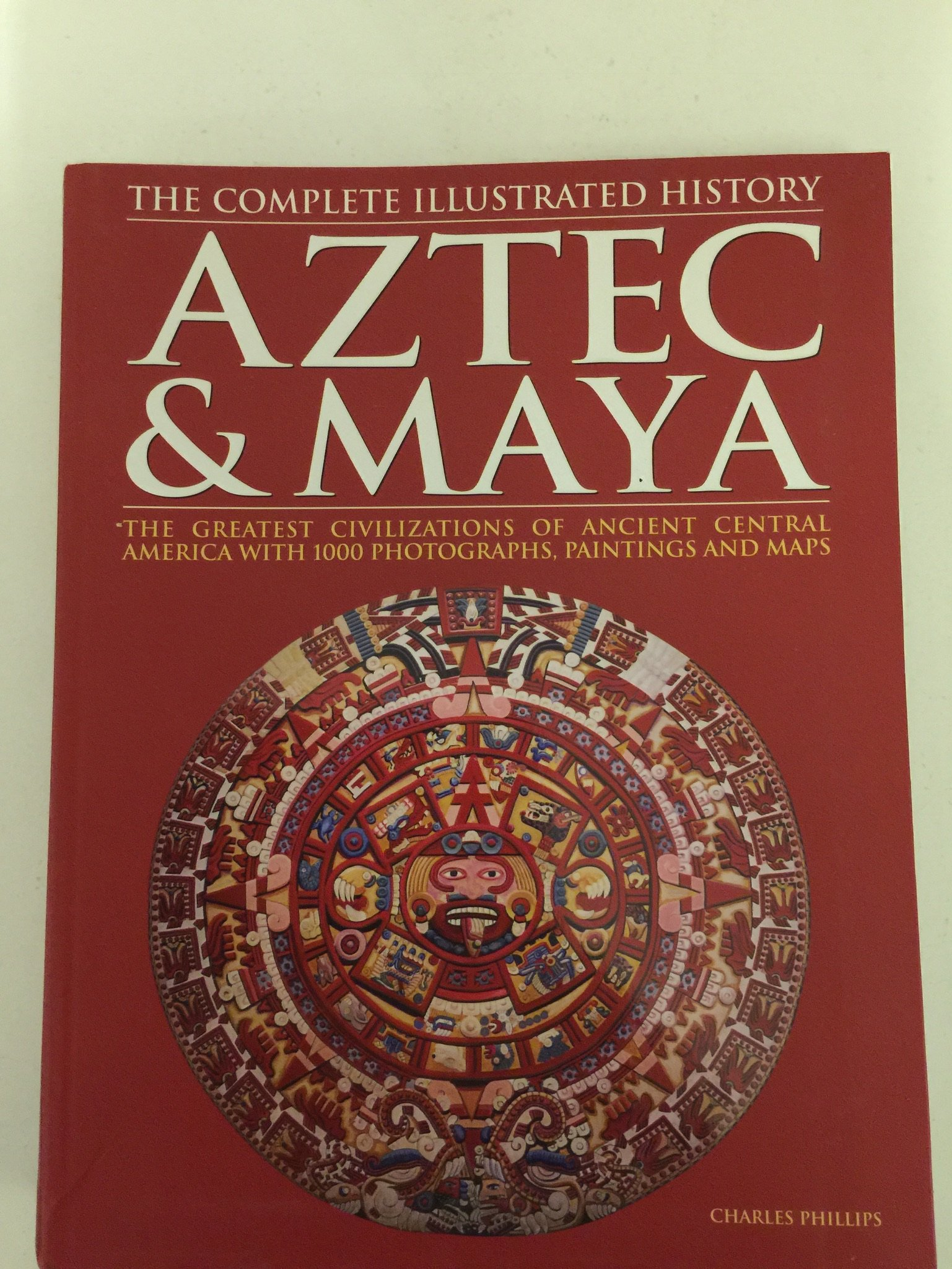 Aztec maya the complete illustrated history charles phillips aztec maya the complete illustrated history charles phillips 9781435105263 amazon books buycottarizona Images