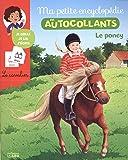 Ma Petite Encyclopédie en Autocollants: Le poney - De 5 à 8 ans