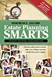 Estate Planning Smarts: A Practical, User-Friendly, Action-Oriented Guide, 4th Edition